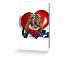 Love A Bulldog Greeting Card