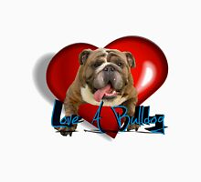 Love A Bulldog Unisex T-Shirt
