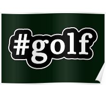 Golf - Hashtag - Black & White Poster