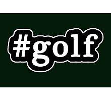 Golf - Hashtag - Black & White Photographic Print