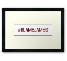 #BlameJameis Framed Print