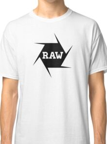 I shoot Raw Classic T-Shirt