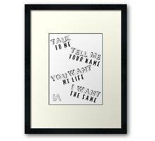 Fame is for A$$holes #1 Framed Print