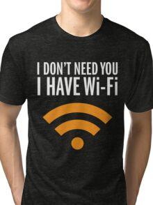 Have WI-Fi Tri-blend T-Shirt
