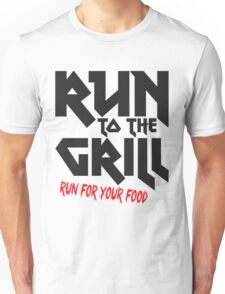 Run to the grill Unisex T-Shirt