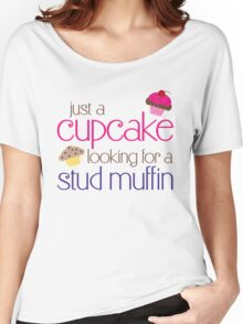 Cupcake looking for a stud muffin Women's Relaxed Fit T-Shirt