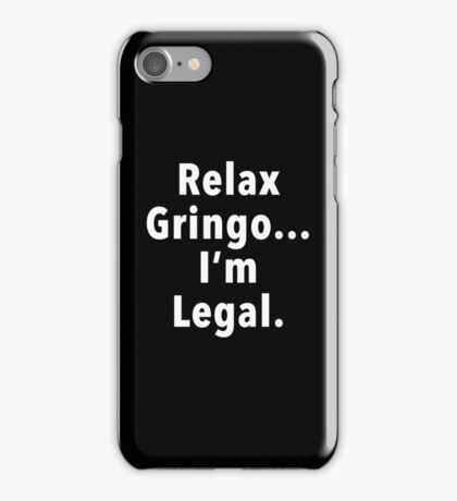 Relax Gringo  iPhone Case/Skin
