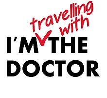 I'm (travelling with) the Doctor Photographic Print