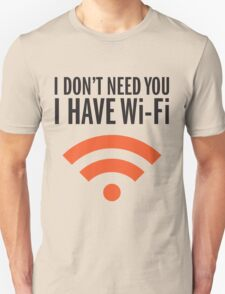 Have WI-Fi Unisex T-Shirt