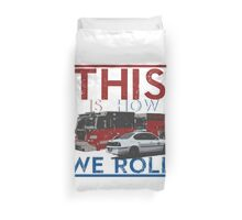 This Is How We Roll Duvet Cover