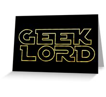 Geek Lord-Star Wars Greeting Card