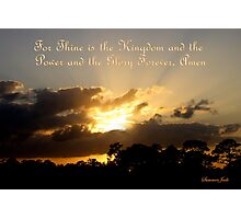 Thine Is the Kingdom ~ God Is King Photographic Print