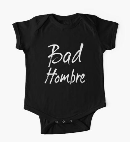 Bad Hombre One Piece - Short Sleeve