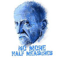 Mike Ehrmantraut - No Half Measures Photographic Print