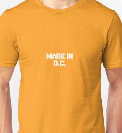 Made In Washington, D.C.  Unisex T-Shirt