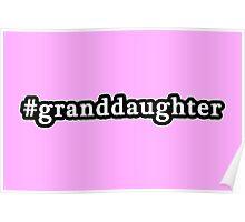 Granddaughter - Hashtag - Black & White Poster