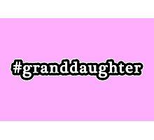 Granddaughter - Hashtag - Black & White Photographic Print