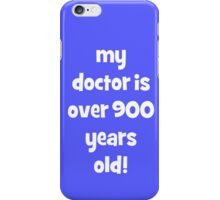 my doctor is over 900 years old! iPhone Case/Skin