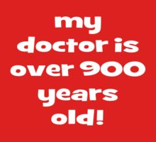 my doctor is over 900 years old! One Piece - Short Sleeve