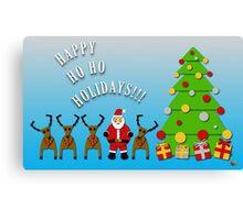 Happy Ho Ho Holidays!!! Canvas Print