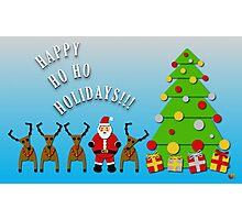 Happy Ho Ho Holidays!!! Photographic Print