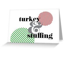 Christmas ampersand - turkey & stuffing Greeting Card