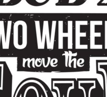 Two Wheels Move the Soul: Black Sticker