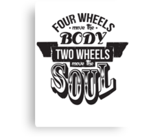 Two Wheels Move the Soul: Black Canvas Print
