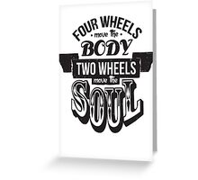 Two Wheels Move the Soul: Black Greeting Card