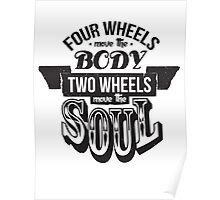 Two Wheels Move the Soul: Black Poster