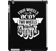 Two Wheels Move the Soul: White iPad Case/Skin