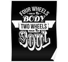 Two Wheels Move the Soul: White Poster