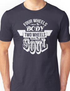 Two Wheels Move the Soul: White Unisex T-Shirt