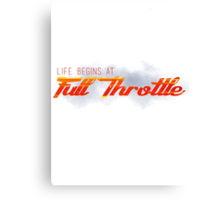 Life Begins at Full Throttle Canvas Print