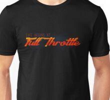 Life Begins at Full Throttle Unisex T-Shirt
