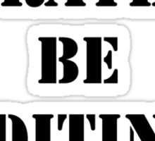 Right Now, I'd Rather Be Editing Stories - Black Text Sticker