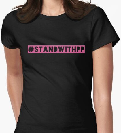 Stand with Planned Parenthood Womens Fitted T-Shirt