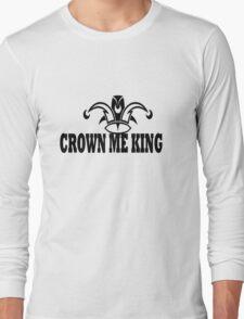 Crown Me King Long Sleeve T-Shirt