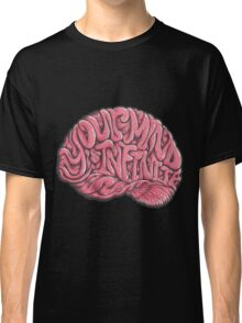 Your Mind is Infinite Classic T-Shirt