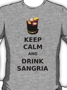 KEEP CALM AND DRINK SANGRIA T-Shirt