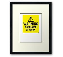 Warning Cosplayer at Work Framed Print