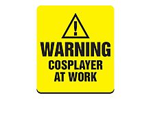 Warning Cosplayer at Work Photographic Print