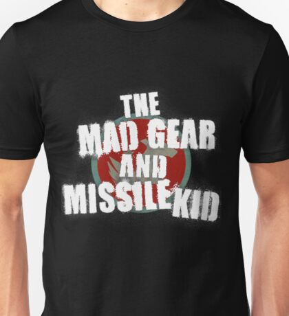 The Mad Gear And Missile Kid Unisex T-Shirt