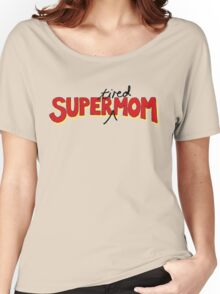 Super(tired)Mom Women's Relaxed Fit T-Shirt
