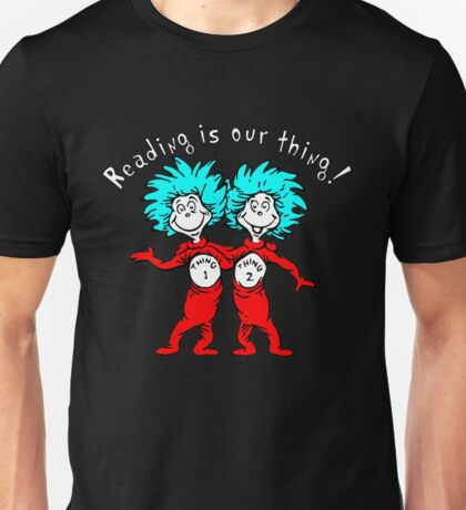 Reading is our thing! Unisex T-Shirt