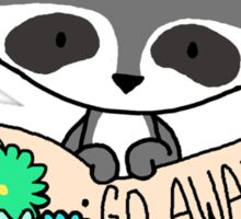 Raccoon, GO AWAY! Sticker