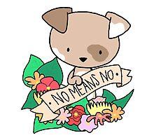 Puppy, NO MEANS NO! by Bantambb