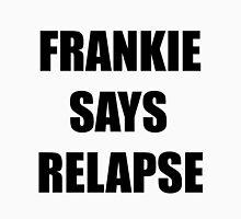 Frankie Says Relapse Unisex T-Shirt