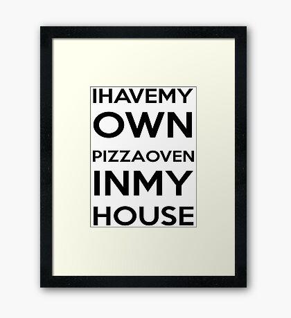 PIZZA OVEN HOUSE Dr. Steve Brule Design by SmashBam Framed Print