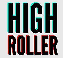 HIGH ROLLER  by RSchuringa